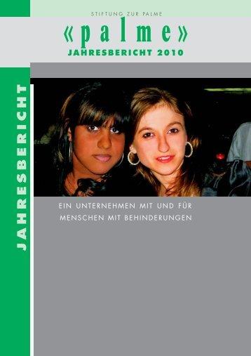 JAHRESBERICHT 2010 - Stiftung zur Palme