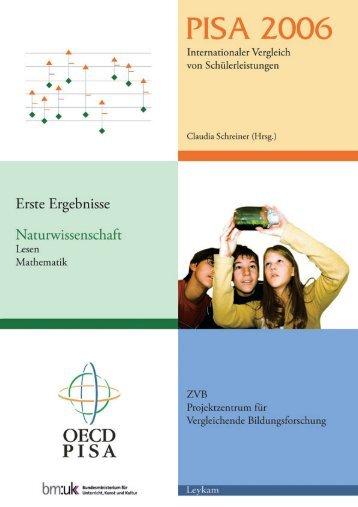 PISA 2006. Internationaler Vergleich von Schülerleistungen. Erste ...