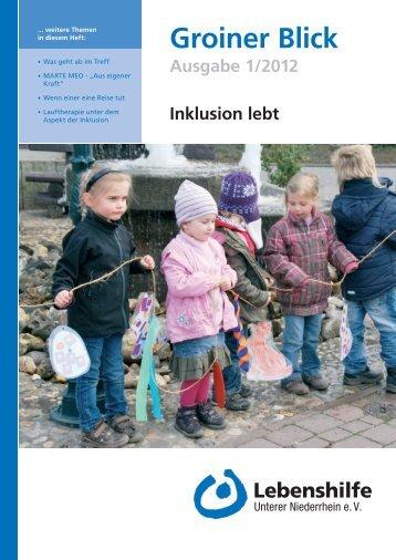 Groiner Blick Ausgabe 1/2012 - Lebenshilfe Unterer Niederrhein e.V.