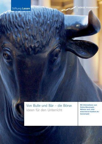 Von Bulle und Bär – die Börse Ideen für den ... - Börse Frankfurt