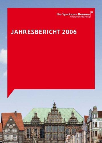 JAHRESBERIcHT 2006 - Sparkasse Bremen