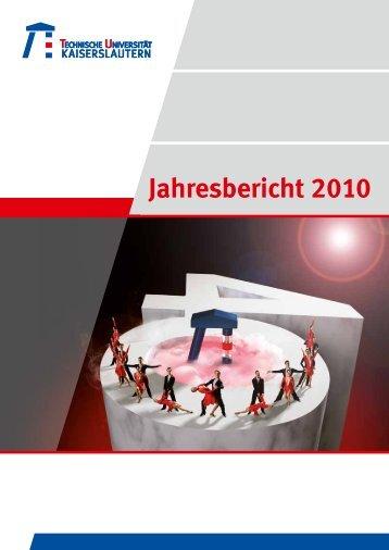 Jahresbericht 2010 - Universität Kaiserslautern