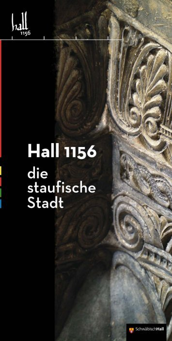 Hall 1156 - die staufische Stadt - Stadt Schwäbisch Hall