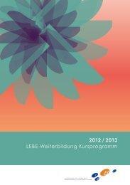 2012 / 2013 LEBE-Weiterbildung Kursprogramm