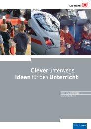 Clever unterwegs Ideen für den Unterricht - Deutsche Bahn AG