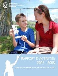 Rapport annuel 2007-2008 - La Fondation du Centre jeunesse de ...