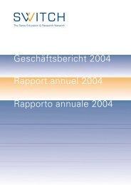 Geschäftsbericht 2004 Rapport annuel 2004 Rapporto ... - Switch