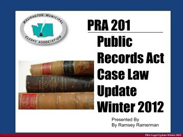 Public Records Act Case Law Update Winter 2012 - Washington ...