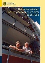 Betreutes Wohnen und Servicewohnen im Alter 2005 ... - Stadt Leipzig
