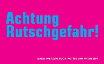 Achtung Rutschgefahr! - Sucht Schweiz