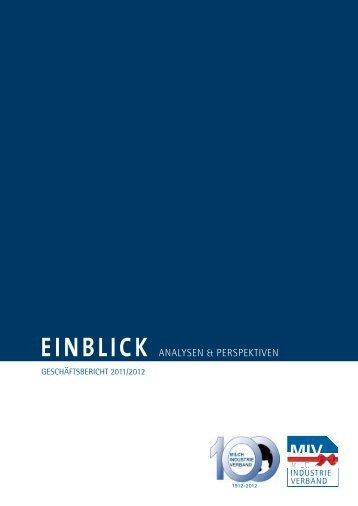 Einblick - Geschäftsbericht 2011/2012 - Milchindustrie-Verband e.V.