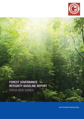 Forest Governance Integrity Baseline Report, PNG 2011
