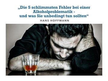 Die 5 schlimmsten Fehler bei einer Alkoholproblematik!