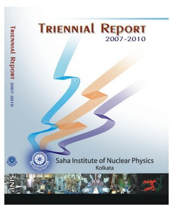 SINP Triennial Report - Saha Institute of Nuclear Physics
