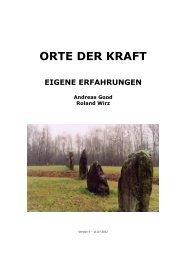 ORTE DER KRAFT EIGENE ERFAHRUNGEN Andreas Good Roland Wirz - Psi-Forum