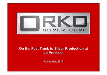 Orko Presentation November 2010 Europe - Orko Silver Corp.