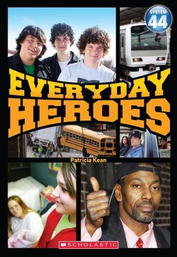 Meet some everyday heroes. - Scholastic