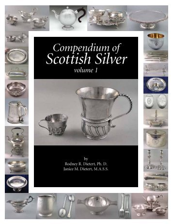 Compendium of Scottish Silver volume 1 - eCommons@Cornell ...