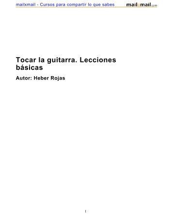 Tocar la guitarra. Lecciones básicas Autor: Heber Rojas