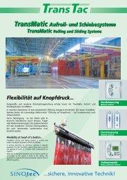 TransMatic Aufroll- und Schiebesysteme ... - SINOtec GmbH