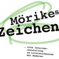 Mörikes Zeichen ... eine Interimsausstellung im Literaturmuseum der Moderne