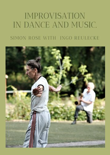 Improvisation in Dance and Music. An Essay by Simon Rose with Ingo Reulecke