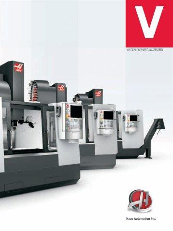 VERTIKALE BEARBEITUNGSZENTREN Haas Automation Inc.