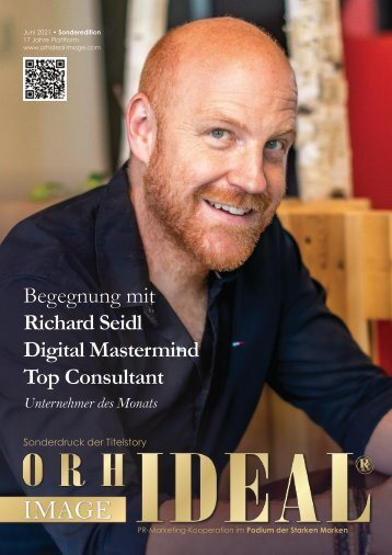 Preview - Richard Seidl Digital Native Top Speaker Erfolg Story - Orhideal IMAGE Magazin Juni 2021