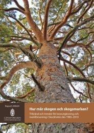 Hur mår skogen och skogsmarken? - Länsstyrelserna
