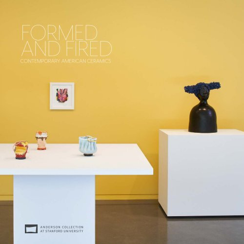 Formed and Fired: Contemporary American Ceramics