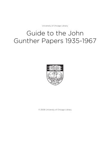 Guide to the John Gunther Papers 1935-1967 - The University of ...