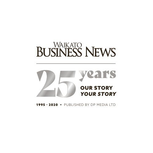 Our Story Your Story - Waikato Business News 25 Years