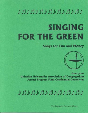 Singing for the Green, Songs for Fun and - Unitarian Universalist ...