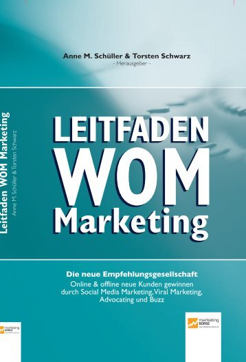 LEITFADEN WOm marketing LEITFADEN WOm ... - Marktschreyer