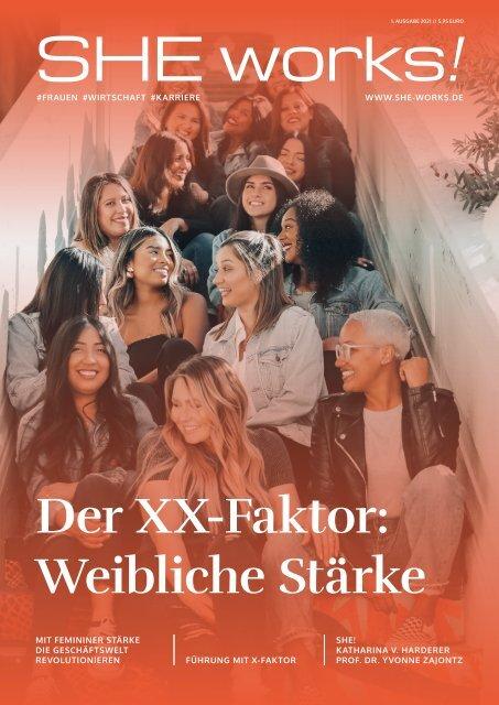 Der XX-Faktor: Weibliche Stärke – Das SHE works! Magazin im Januar 2021