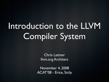 Introduction to the LLVM Compiler System