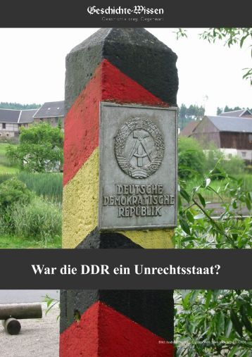 War die DDR ein Unrechtsstaat? - Geschichte-Wissen