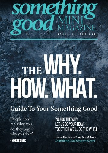 Something Good Mini Magazine - Issue 1 Feb 2021 - The Why. How. What. Guide To Your Something Good