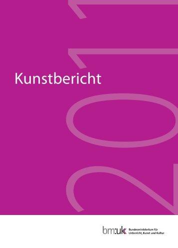 Kunstbericht 2011 - Bundesministerium für Unterricht, Kunst und Kultur