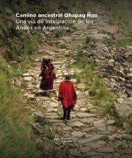 Qhapaq Ñan. Una vía de integración de los Andes en Argentina, editado por el Ministerio de Cultura de la Nación