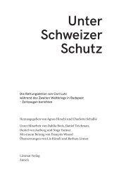 Auszüge aus: Agnes Hirschi/ Charlotte Schallié (hg.): Unter Schweizer Schutz