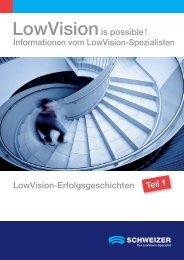 LowVision is possible - Schweizer Optik