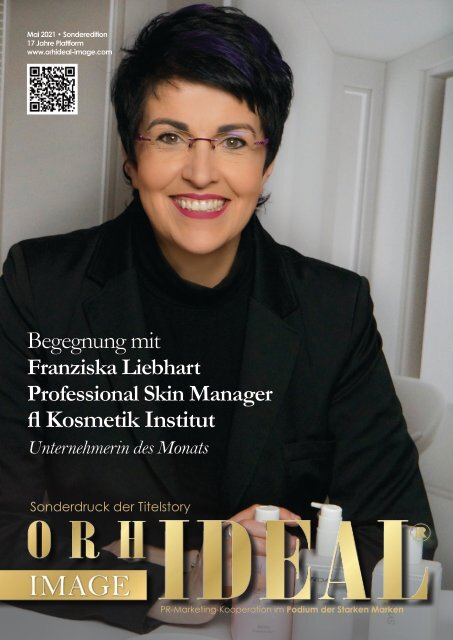 Franziska Liebhart FL Kosmetikinstitut Erfolg Story - Orhideal IMAGE Magazin Mai 2021