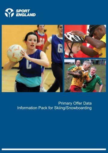 Primary Offer Data Information Pack for Skiing ... - Sport England
