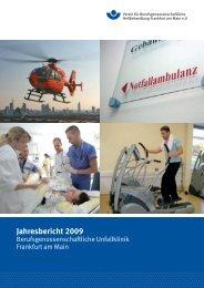 Jahresbericht 2009 - Berufsgenossenschaftliche Unfallklinik ...