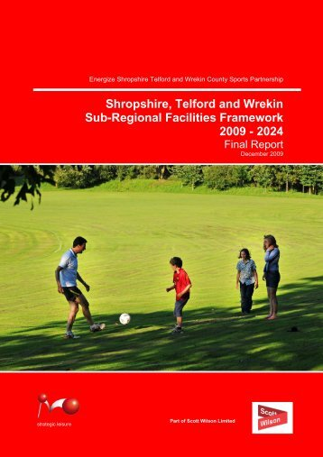 Shropshire, Telford and Wrekin Sub-Regional Facilities Framework ...