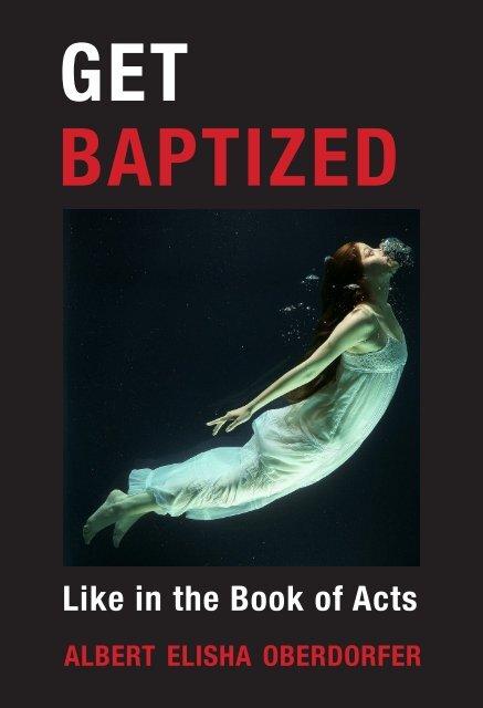 GET BAPTIZED - ALBERT ELISHA OBERDORFER - HOLYSPIRT10X.COM