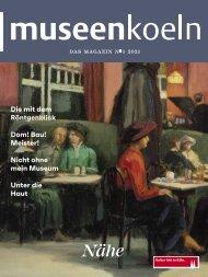 museenkoeln - Das Magazin Nr.1 / 2021