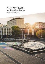 Craft ACT: Craft + Design Centre: 2017 Annual Report