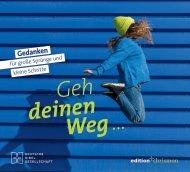 edition chrismon: GEH DEINEN WEG ... Gedanken für große Sprünge und kleine Schritte